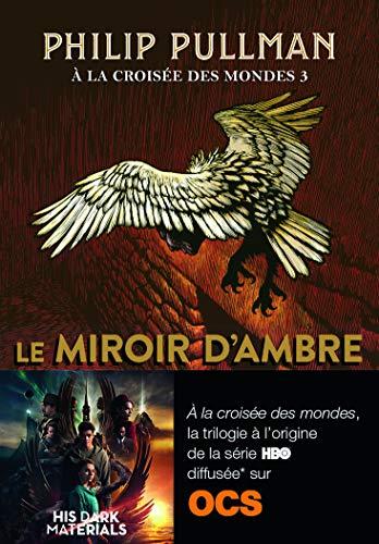 À la croisée des mondes (Tome 3) - Le miroir d'ambre (French Edition)