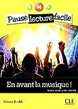 En avant la musique - Niveau 3 (A2) - Pause lecture facile - Livre + CD