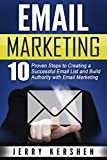 Email Marketing: 10 Proven Steps to Creating a Successful Email List and Build...