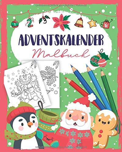 Adventskalender Malbuch: Malbuch mit 24 Weihnachtsmotive zum Ausmalen - Adventskalender Buch und Malbuch Adventskalender für Mädchen und Junge - Auch als Adventskalender Geschenke geeignet