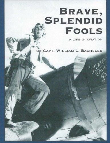 Brave, Splendid Fools: A Life in Aviation