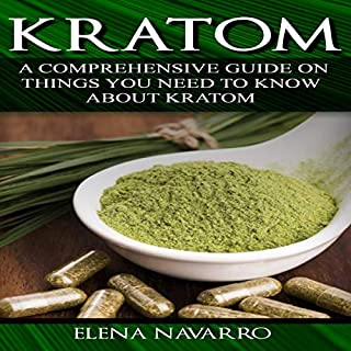 Kratom: A Comprehensive Guide on Things you Need to Know About Kratom                   By:                                                                                                                                 Elena Navarro                               Narrated by:                                                                                                                                 Barron Theodore                      Length: 31 mins     Not rated yet     Overall 0.0