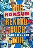Das Rekord Buch. Konsum. Superlative der DDR.