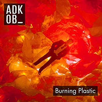 Burning Plastic