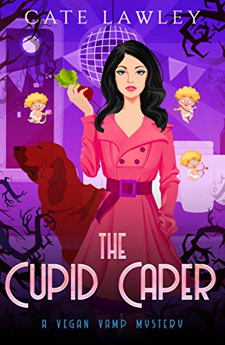 The Cupid Caper (Vegan Vamp Mysteries Book 7) by [Cate Lawley]