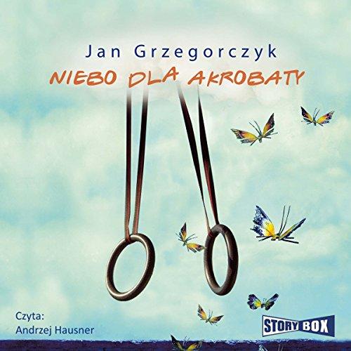 Niebo dla akrobaty audiobook cover art