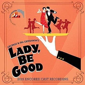 Lady, Be Good! (2015 Encores! Cast Recording)