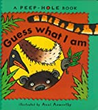 Best Peepholes - Guess What I Am (Peep-hole Books) Review