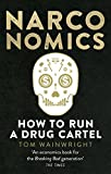 Narconomics: How To Run a Drug Cartel - Tom Wainwright
