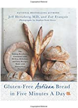 Gluten-Free Artisan Bread in Five Minutes a Day: The Baking Revolution Continues with 90 New, Delicious and Easy Recipes M...