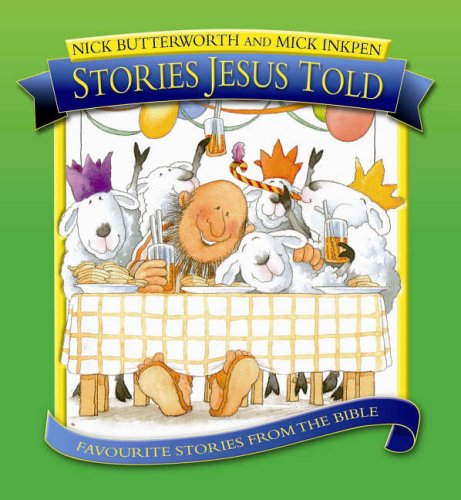 Butterworth, N: Stories Jesus Told: Favorite Stories from the Bible