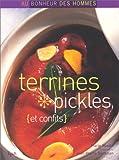 Terrines, Pickles (et confits)