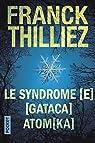 Le syndrome [E] suivi de GATACA suivi de Atomka par Thilliez