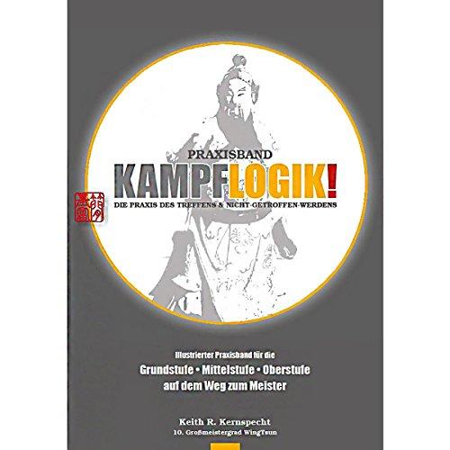 Kampflogik!: Die Praxis des Treffens & Nicht-Getroffen-Werdens