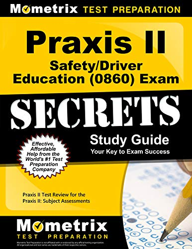 Compare Textbook Prices for Praxis II Safety/Driver Education 0860 Exam Secrets Study Guide: Praxis II Test Review for the Praxis II: Subject Assessments Secrets Mometrix Stg Edition ISBN 9781614037064 by Praxis II Exam Secrets Test Prep Team