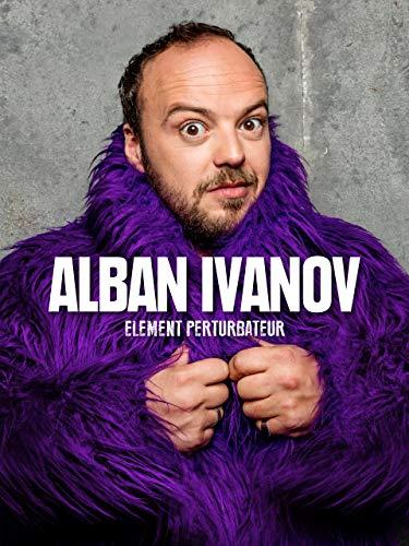 Alban Ivanov : Élément perturbateur