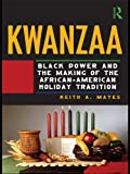 Kwanzaa: Black Power and the Making of the African-American...