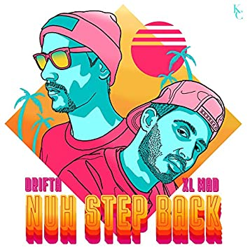 Nuh Step Back (feat. XL Mad)