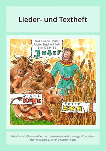 Josef - Dicke Kühe, fette Ähren: Lieder- und Textheft: 44 Seiten · A5 Heft · Melodien und Text mit Gitarrengriffen und Zwischentexten