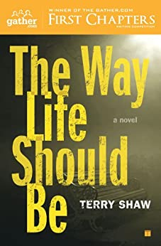 The Way Life Should Be: A Novel by [Terry Shaw]