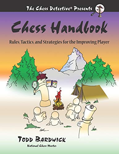 Chess Handbook: Rules, Tactics, and Strategies for the Improving Player