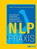 NLP Praxis: Neurolinguistisches...