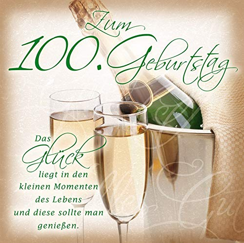 Geburtstagskarte zum 100. Geburtstag Romantica - Sektgläser - 15 x 15 cm