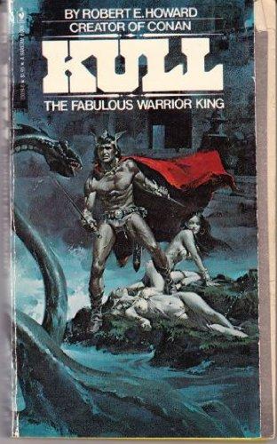 Kull: The Fabulous Warrior King 0553120190 Book Cover