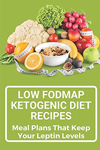 Low Fodmap Ketogenic Diet Recipes: Meal Plans That Keep Your