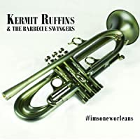 #imsoneworleans by Kermit Ruffins & the Barbecue Swingers
