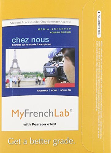 MyLab French with Pearson eText -- Access Card -- for Chez nous: Branché sur le monde francophone, Media-Enhanced Versio