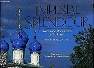 Imperial Splendour: The Palaces and Monasteries of Old Russia