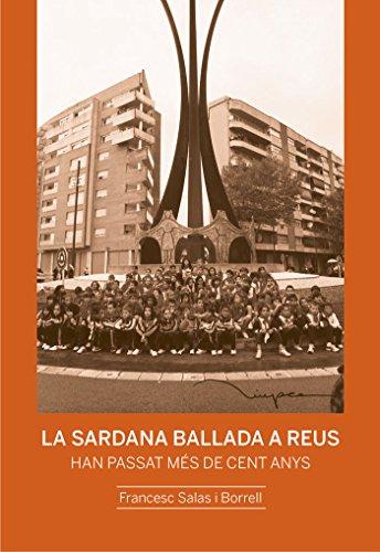 La sardana ballada a Reus: Han passat més de cent anys (Assaig de les edicions del Centre de Lectura)
