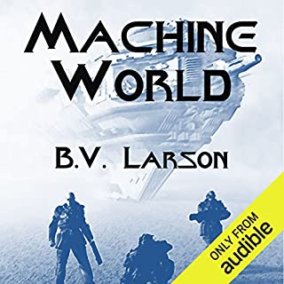 Machine World     Undying Mercenaries, Book 4              By:                                                                                                                                 B. V. Larson                               Narrated by:                                                                                                                                 Mark Boyett                      Length: 13 hrs and 18 mins     5,541 ratings     Overall 4.6