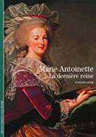 Decouverte Gallimard: Marie-Antoinette la derniere reine
