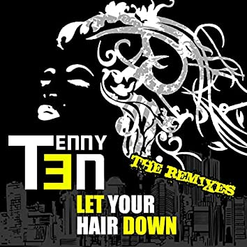 Let Your Hair Down (The Remixes)