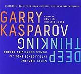 Deep Thinking: Where Machine Intelligence Ends And Human Creativity Begins-Kasparov, Garry Greengard, Mig Brown, Bob