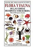 FLORA Y FAUNA COSTAS ESPAÑA Y EUROPA (GUIAS DEL NATURALISTA-PECES-MOLUSCOS-BIOLOGIA MARINA)