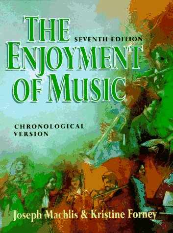 The Enjoyment of Music: An Introduction to Perceptive Listening/Chronological Version (Chronological ed.)