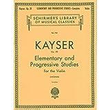 Kayser, Heinrich Ernst 36 Elementary and Progressive Studies Op. 20 Complete Violin Louis Sveenski