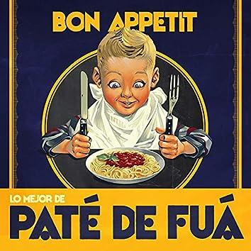 Bon appetit (Lo Mejor de Paté de Fuá)