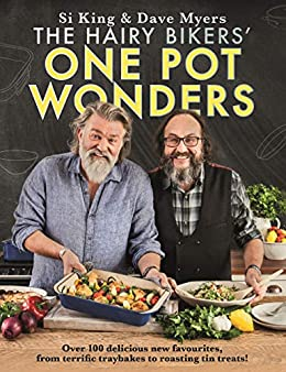 The Hairy Bikers' One Pot Wonders: Over 100 delicious new favourites, from terrific tray bakes to roasting tin treats! by [Hairy Bikers]