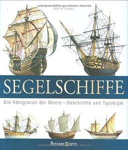 Segelschiffe: Die Königinnen der Meere – Geschichte und Typologie