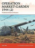 Operation Market-Garden 1944: The British 1st Airborne Divison at Arnhem (Campaign)