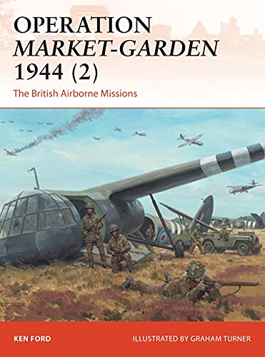 Operation Market-Garden 1944 (2): The British Airborne Missions (Campaign)