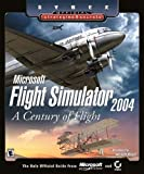 Microsoft Flight Simulator 2004 - A Century of Flight: Official Strategies & Secrets by Doug Radcliffe (2003-07-08) - Sybex - 08/07/2003