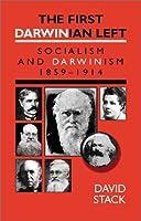 The First Darwinian Left: Socialism and Darwinism 1859-1914