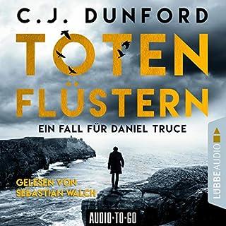 Totenflüstern     Ein Fall für Daniel Truce              Autor:                                                                                                                                 C. J. Dunford                               Sprecher:                                                                                                                                 Sebastian Walch                      Spieldauer: 8 Std. und 6 Min.     14 Bewertungen     Gesamt 3,7