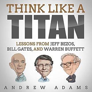 Think Like a Titan: Lessons from Jeff Bezos, Bill Gates, and Warren Buffett audiobook cover art