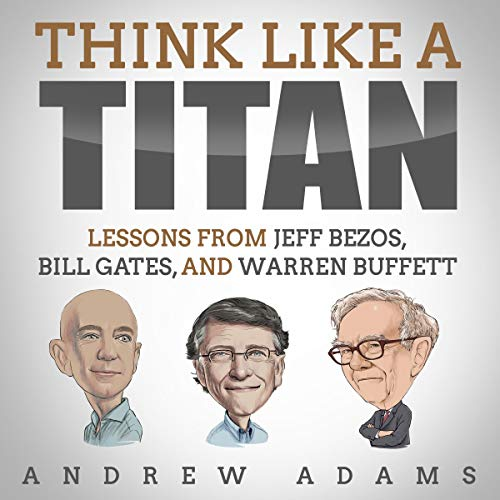 Think Like a Titan: Lessons from Jeff Bezos, Bill Gates, and Warren Buffett Titelbild